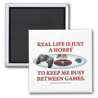 Life is a Hobby Between Games Square Magnet