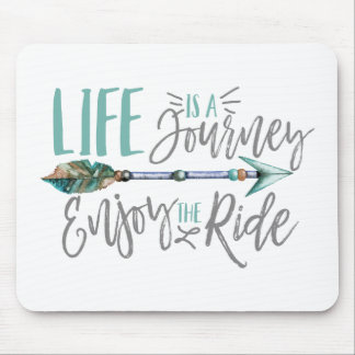 Life is a Journey Enjoy the Ride Boho Wanderlust Mouse Pad