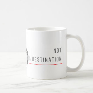 Life is a Journey, Not a Destination - Coffee Mug