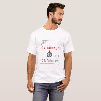 Life is a Journey, Not a Destination - T-Shirt