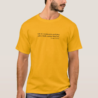 Life is a moderately good play... third act-Capote T-Shirt