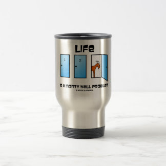 Life Is A Monty Hall Problem (Three Doors) Travel Mug