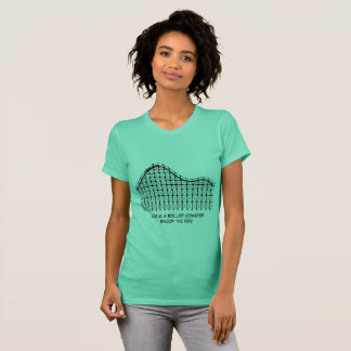 Life Is A Roller Coaster Enjoy The Ride T-Shirt