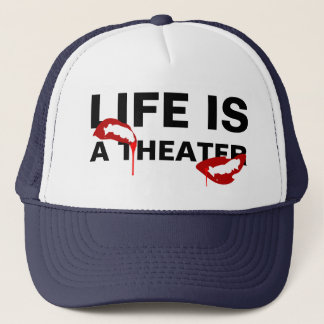 Life is a theater horror custom trucker hat