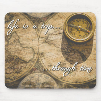 life is a trip...through time! mouse pad
