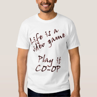 Life is a video game shirts