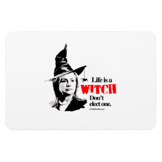 Life is a witch don't elect one rectangular magnet