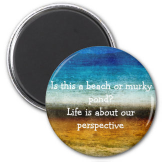 Life Is About Our Perspective Magnet