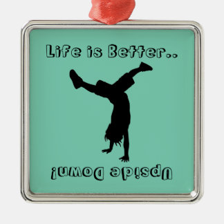 Life is all about the handstands! metal ornament