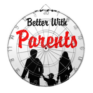 Life Is Always Better With Parents Dartboards