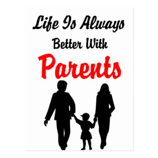 Life Is Always Better With Parents Postcard