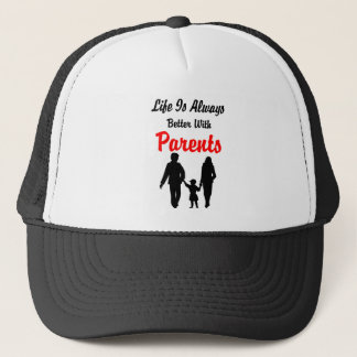 Life Is Always Better With Parents Trucker Hat