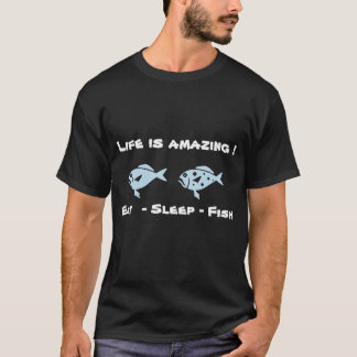 Life is amazing! Beautiful fishing design message T-Shirt