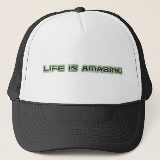 Life is amazing shirt trucker hat