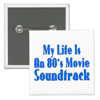 Life Is An 80's Movie Soundtrack 15 Cm Square Badge