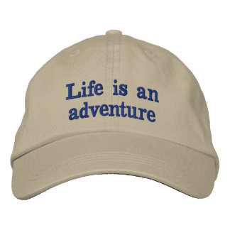 Life is an adventure embroidered hat