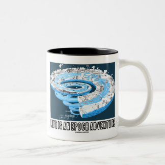 Life Is An Epoch Adventure (Geological Time) Two-Tone Mug