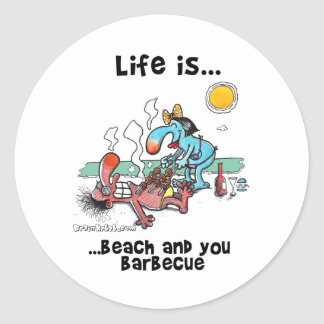 Life is... Beach And You Barbecue Classic Round Sticker