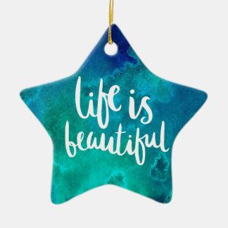 Life is beautiful ceramic ornament