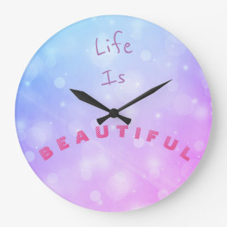 Life is beautiful, colourful motivational clock