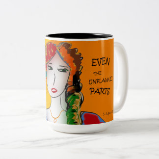 LIFE IS BEAUTIFUL - EVEN THE UNPLANNED PARTS Two-Tone COFFEE MUG