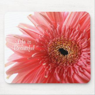 Life is Beautiful Pink Gerber Daisy Mousepad