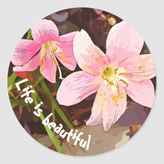 LIFE IS BEAUTIFUL pink lilies stickers
