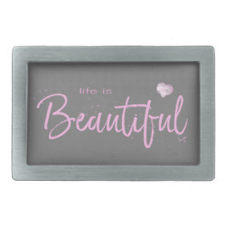 Life is Beautiful,Quote Text Pink Rectangular Belt Buckles