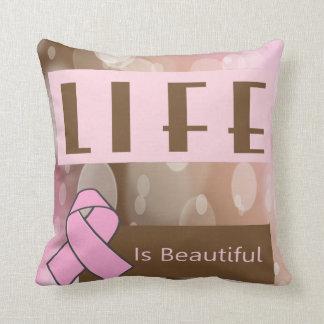 Life Is Beautiiful, Breast Cancer Survivor Throw Cushion