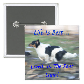 Life Is Best...,Lived  In The Fast Lane 15 Cm Square Badge