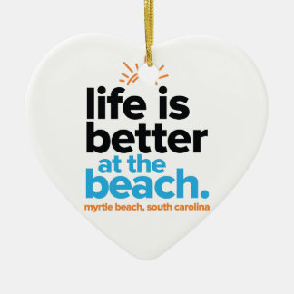 Life Is Better at the Beach. Ceramic Heart Decoration