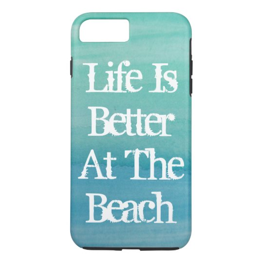 Life is better at the beach cute quote iPhone 7 plus case