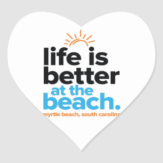 Life Is Better at the Beach. Heart Sticker