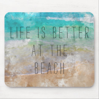 Life is Better at the Beach Mouse Pad