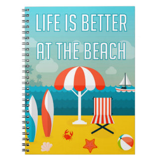 Life is Better at the Beach Notebooks