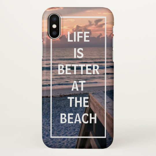 Life is Better at the Beach | Ocean Sunset Quote iPhone X Case