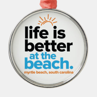 Life Is Better at the Beach. Silver-Colored Round Decoration