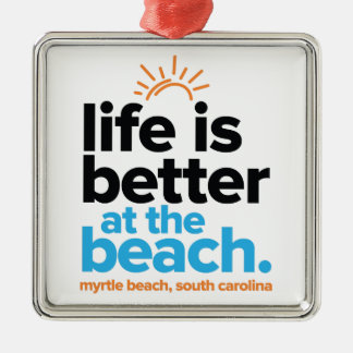 Life Is Better at the Beach. Silver-Colored Square Decoration