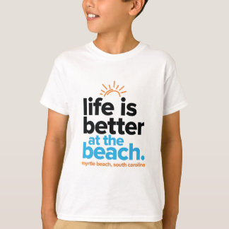 Life Is Better at the Beach. T-Shirt