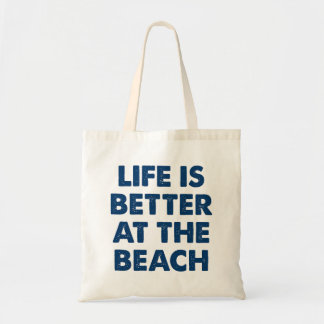 Life Is Better At The Beach Tote