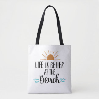 Life is better at the beach tote beach bag