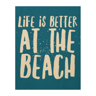 Life Is Better at the Beach Wood Wall Art