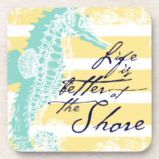Life is Better at the Shore Coaster