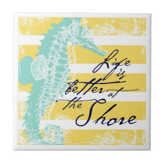 Life is Better at the Shore Tile