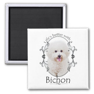 Life is Better Bichon Magnet