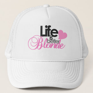 Life Is Better Blonde Trucker Hat