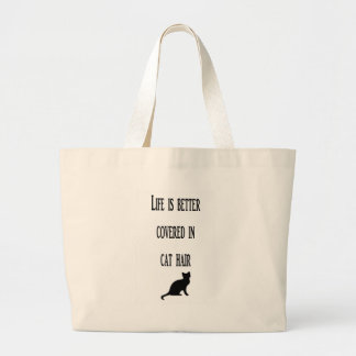 Life is better covered in cat hair (Cat) Jumbo Tote Bag