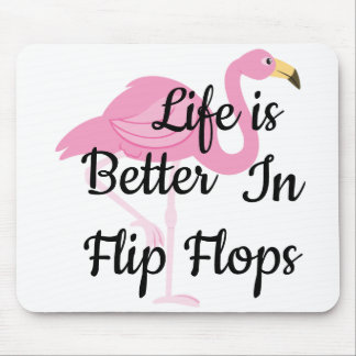 life is better in Flip Flops 5 Mouse Pad