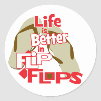 Life is Better in Flip Flops Classic Round Sticker