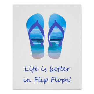 Life is Better in Flip Flops Fun Beach   Quote Poster